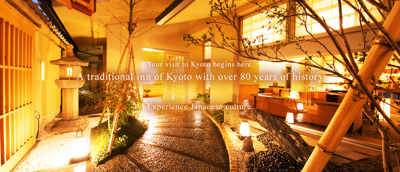 Your visit to Kyoto begins here. A traditional inn of Kyoto with over 80 years of history